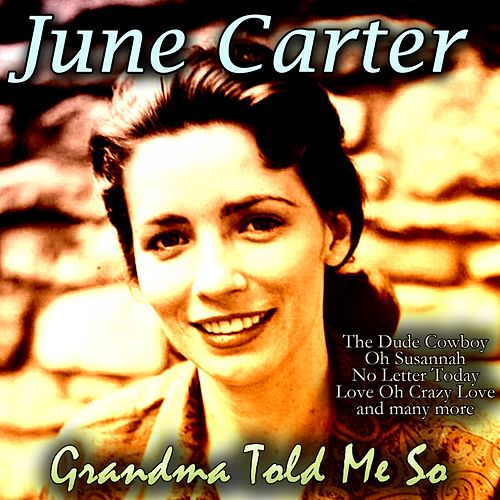 Grandma Told Me So von June Carter Cash