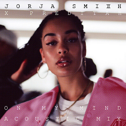Jorja Smith X Preditah – On My Mind (acoustic) de Jorja Smith