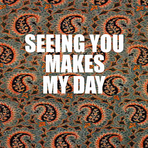 Seeing You Makes My Day de Various Artists