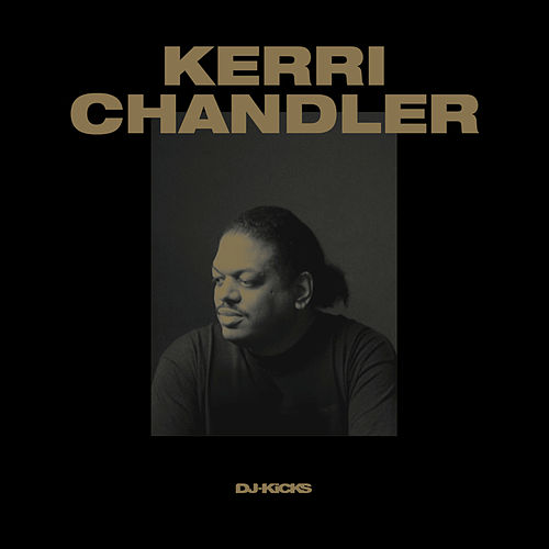 DJ-Kicks (Kerri Chandler) (Mixed Tracks) von Various Artists