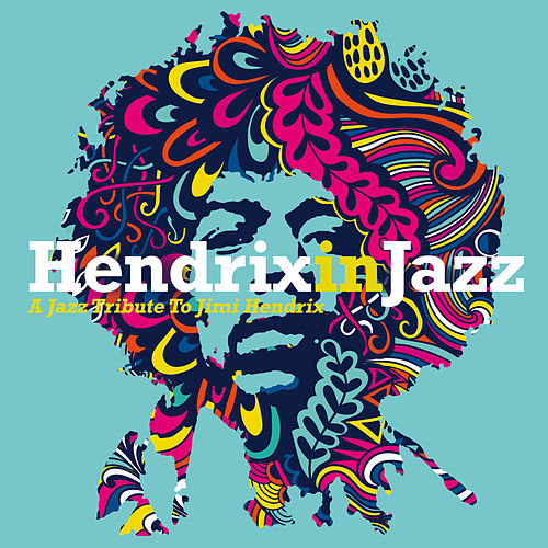 Hendrix in Jazz by Various Artists