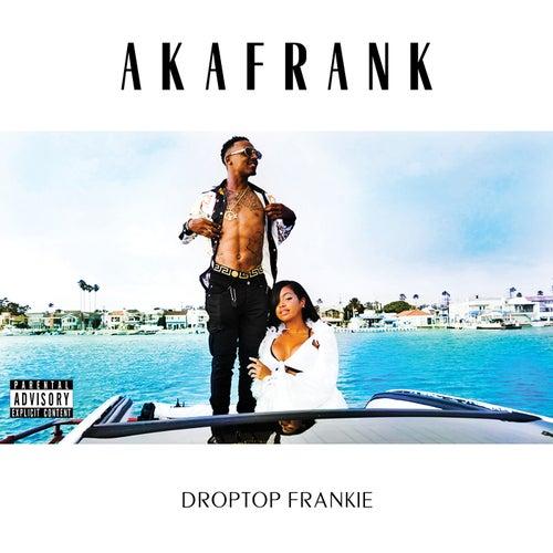 Droptop Frankie von akaFrank