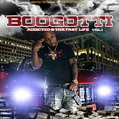 Addicted 2 the Fast Life, Vol. 1 by BooGotti