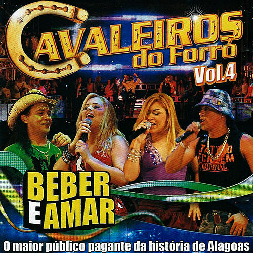 Beber e Amar, Vol. 4 (Ao Vivo) by Cavaleiros do Forró