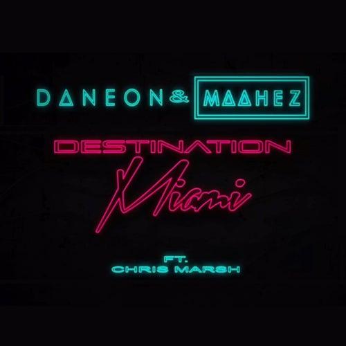 Destination Miami (feat. Chris Marsh) de Daneon