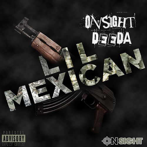 Lil Mexican de Onsight Deeda