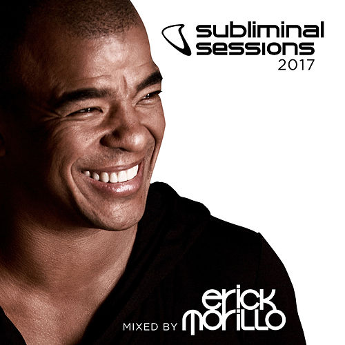Subliminal Sessions 2017 (Mixed by Erick Morillo) de Various Artists