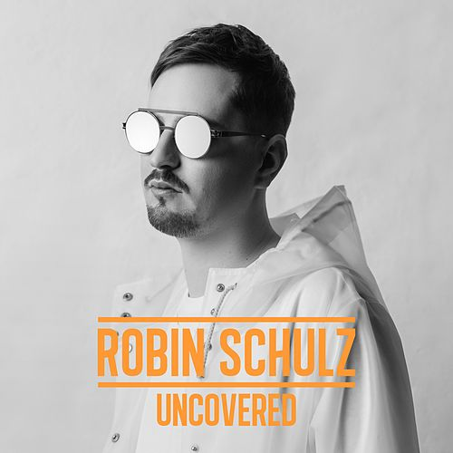 Uncovered de Robin Schulz