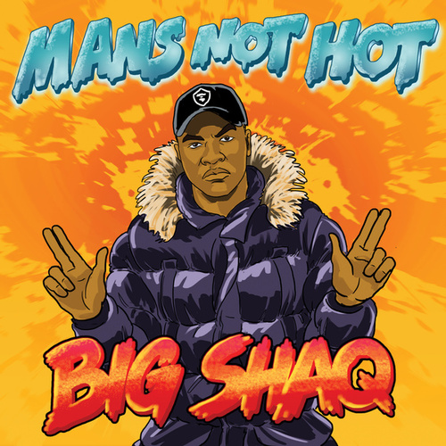 Man's Not Hot von Big Shaq
