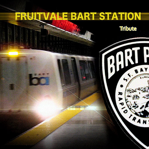 Fruitvale Bart Station Tribute von Various Artists