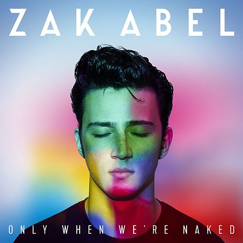 Only When We're Naked de Zak Abel