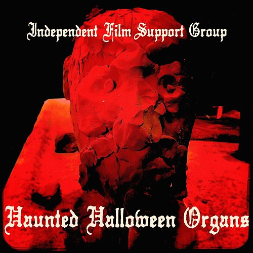 Haunted Halloween Organs by Independent Film Support Group