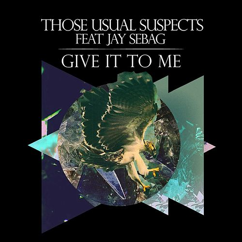 Give It to Me de Those Usual Suspects