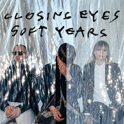 Soft Years by Closing Eyes