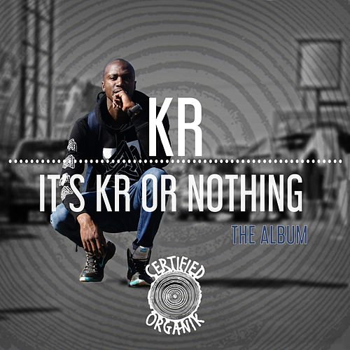 It's KR or Nothing - EP by K.R.