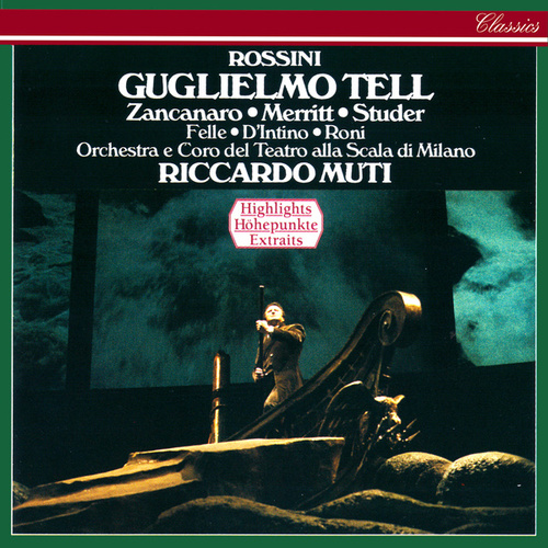 Rossini: Guglielmo Tell (Highlights) by Riccardo Muti