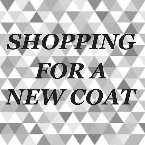 Shopping For A New Coat by Various Artists
