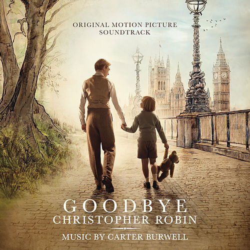 Goodbye Christopher Robin (Original Motion Picture Soundtrack) by Carter Burwell