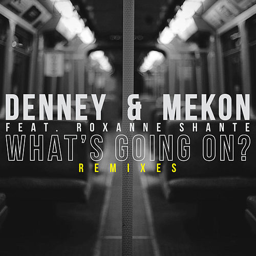 What's Going On? (Remixes) de Denney & Mekon
