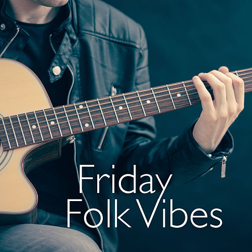 Friday Folk Vibes by Various Artists