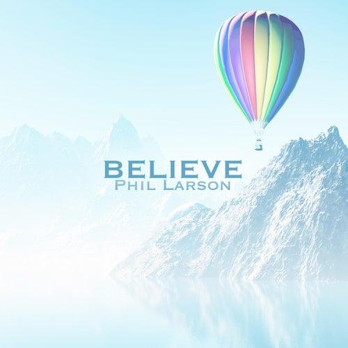 Believe de Phil Larson
