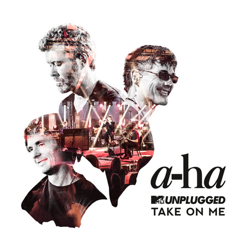 Take On Me (MTV Unplugged / Edit) by a-ha