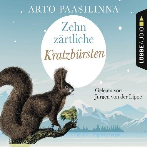 Zehn zärtliche Kratzbürsten (Gekürzt) von Arto Paasilinna