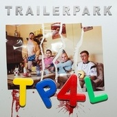 Tp4l by Trailerpark