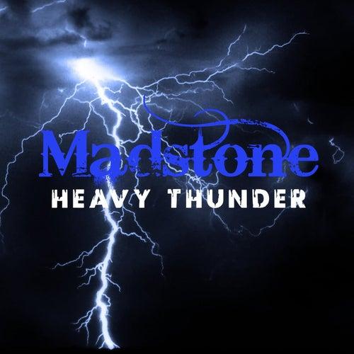 Heavy Thunder by Madstone