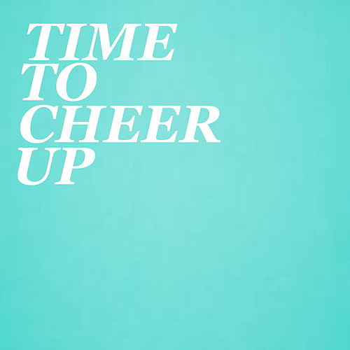 Time To Cheer Up by Various Artists