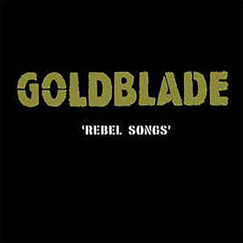 Rebel Songs by Goldblade
