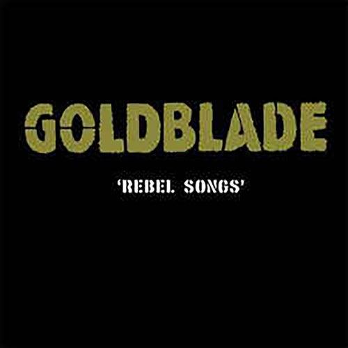 Rebel Songs by Goldblade