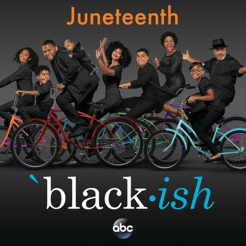 Black-ish – Juneteenth (Original Television Series Soundtrack) von Various Artists
