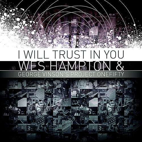 I Will Trust in You by Wes Hampton