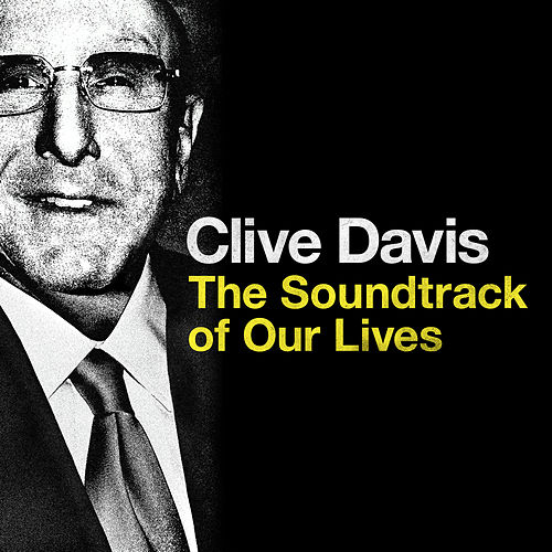 Clive Davis: The Soundtrack of Our Lives di Various Artists