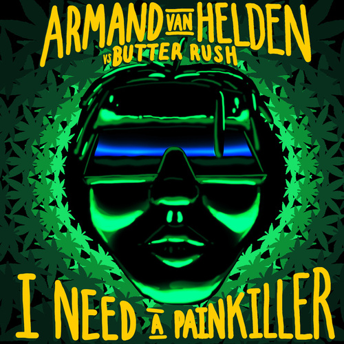 I Need A Painkiller (Armand Van Helden Vs. Butter Rush) von Butter Rush