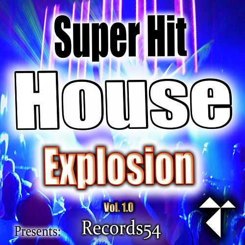 Records54 Presents: Super Hit House Explosion, Vol. 1.0 de Various Artists