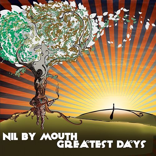 Greatest Days by Nil By Mouth