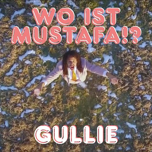 Wo Ist Mustafa!? von Gullie