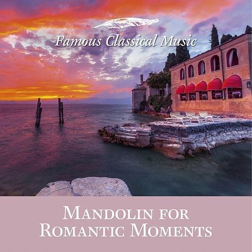 Mandolin for Romantic Moments (Famous Classical Music) by Boris Björn Bagger