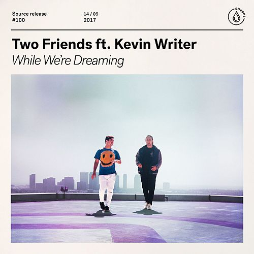 While We're Dreaming (feat. Kevin Writer) von Two Friends