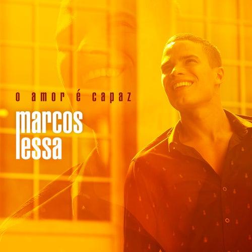 O Amor É Capaz by Marcos Lessa