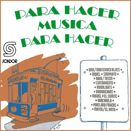 Para Hacer Música para Hacer by Various Artists