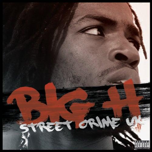 Street Crime Uk von Big H