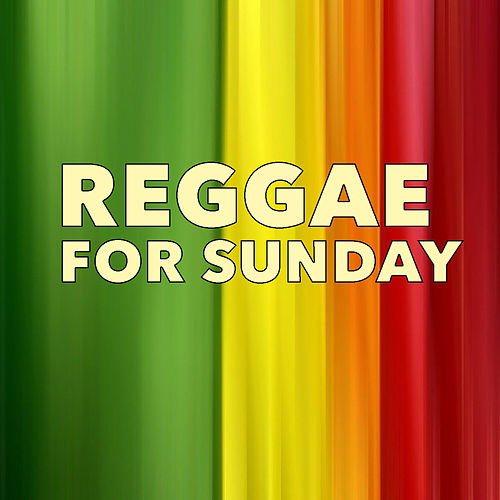 Reggae For Sunday by Various Artists