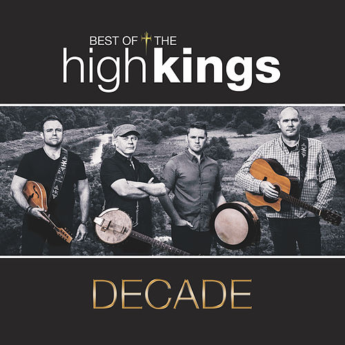 Decade: Best of The High Kings von The High Kings