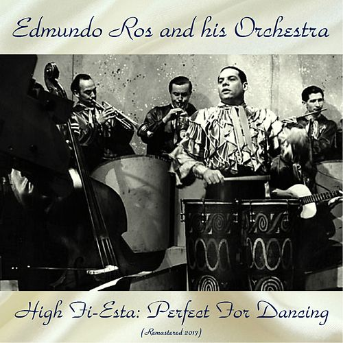 High Fi-Esta: Perfect For Dancing (Remastered 2017) by Edmundo Ros
