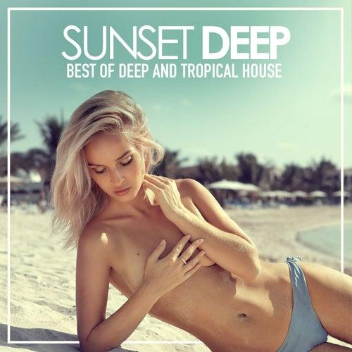 Sunset Deep (Best of Deep & Tropical House) by Various Artists