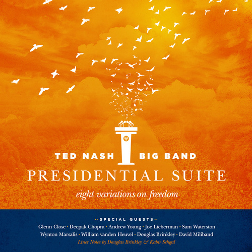 Presidential Suite: Eight Variations on Freedom de Ted Nash