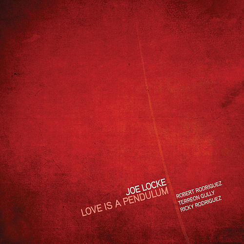 Love is a Pendulum von Joe Locke
